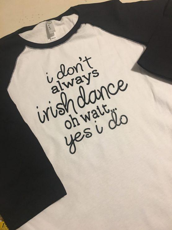 i-dont-always-irish-dance